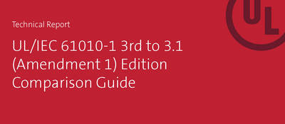 Technical Report on UL/IEC 61010-1 3rd to 3.1 Edition Comparison Guide